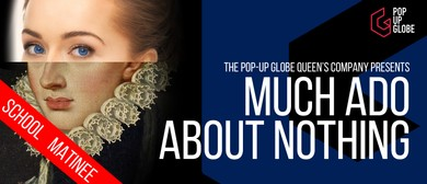 School Matinee - Much Ado About Nothing