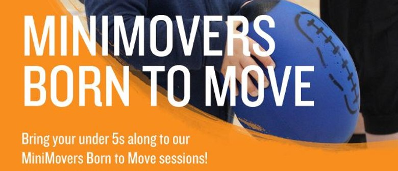 MiniMovers! Born to Move