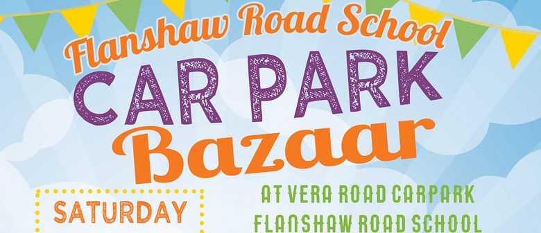 Flanshaw Road School - Carpark Bazaar (Vera Road Carpark)