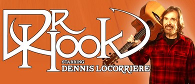 Dr Hook Starring Dennis Locorriere