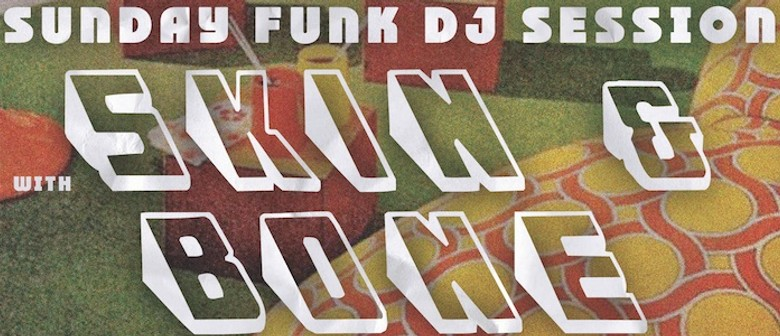 Sunday Funk with Skin & Bone