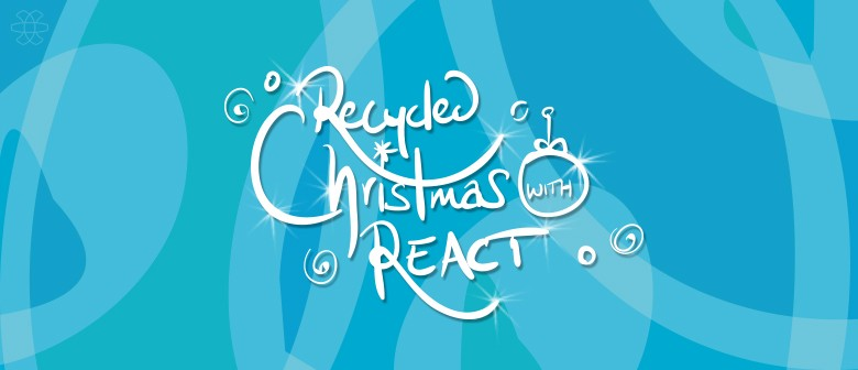 Recycled Christmas with REACT