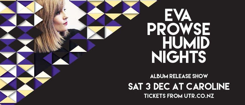 Eva Prowse - Humid Nights Album Release Show