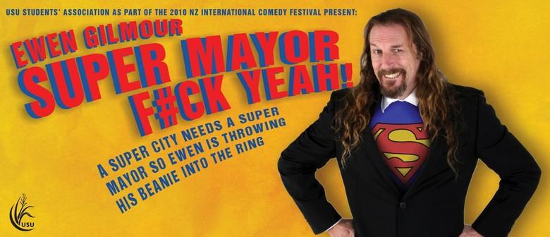 Ewen Gilmour: Super Mayor F#ck Yeah!