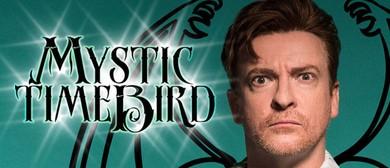 Rhys Darby - Mystic Time Bird
