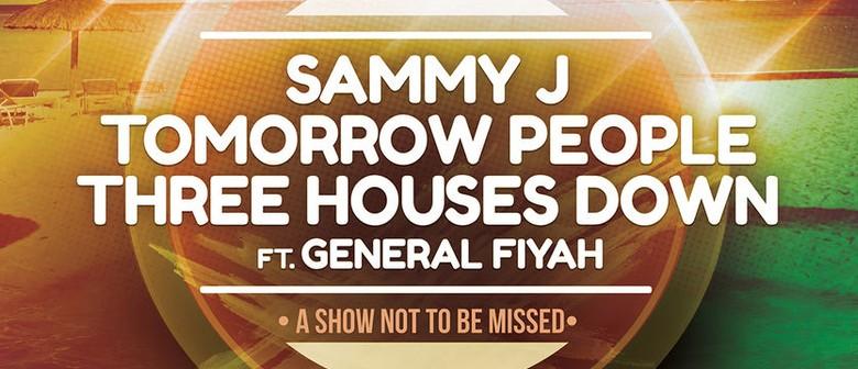 Tomorrow People, Sammy J, Three Houses Down