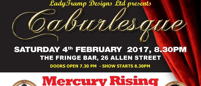 Caburlesque - Mercury Rising