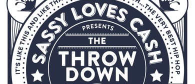 Sassy Loves Cash Presents: The Throw Down
