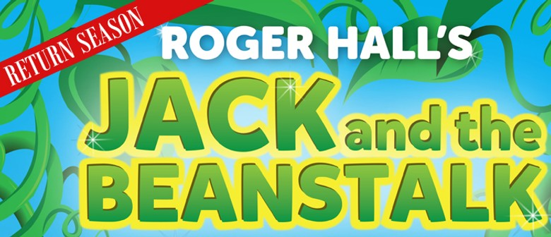 Roger Hall's Jack and The Beanstalk