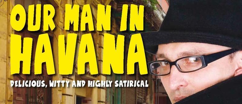 Our Man In Havana - Spy Satire From Graham Greene's Novel