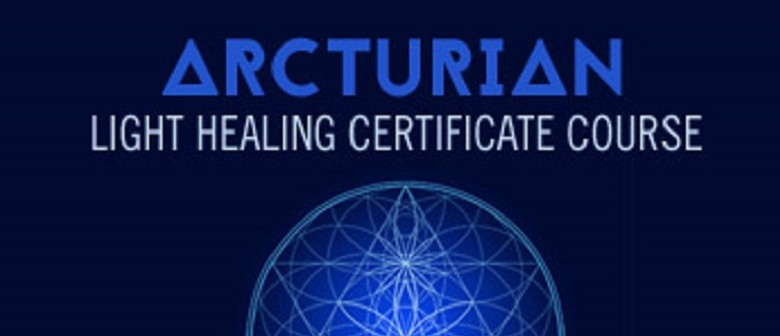 Arcturian Light Healing Certificate Weekend Course