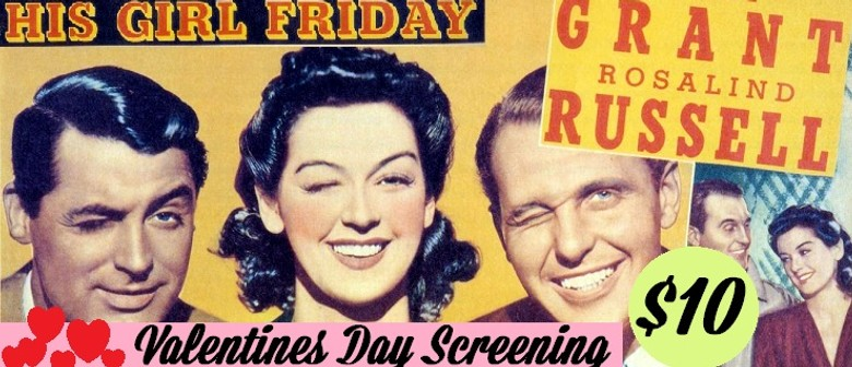 Valentines Day Film: His Girl Friday