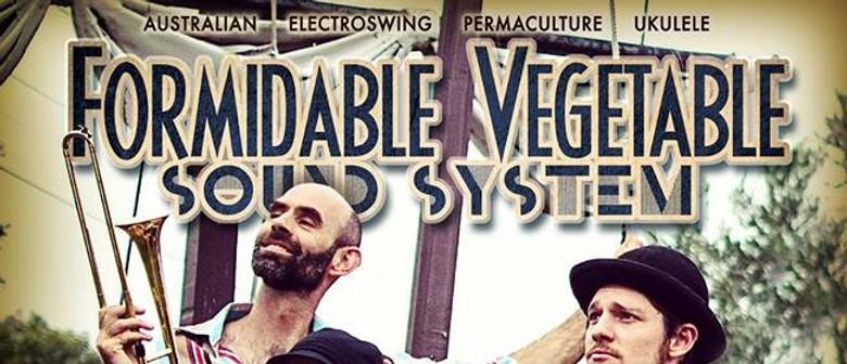 Formidable Vegetable Sound System