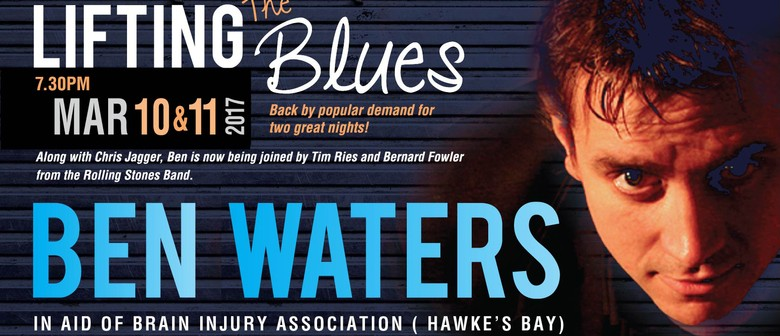 Ben Waters and Friends - Lifting the Blues - Napier - Eventfinda
