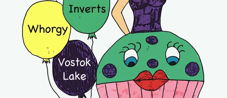 Scarlett Lashes, Whorgy, The Inverts and Vostok Lake