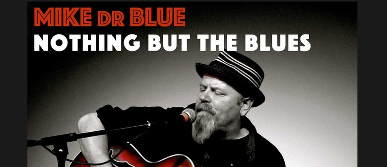 Mike Dr Blue - Nothing But the Blues