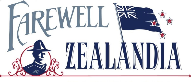 Farewell Zealandia - Forgotten Kiwi Songs of WW1