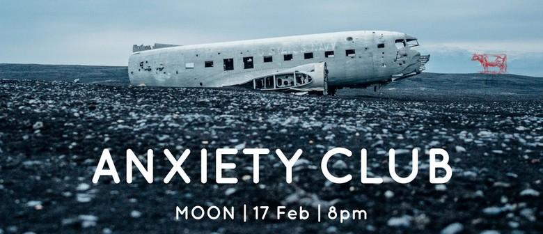 Anxiety Club Debut