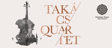 CMNZ Presents: Takács Quartet