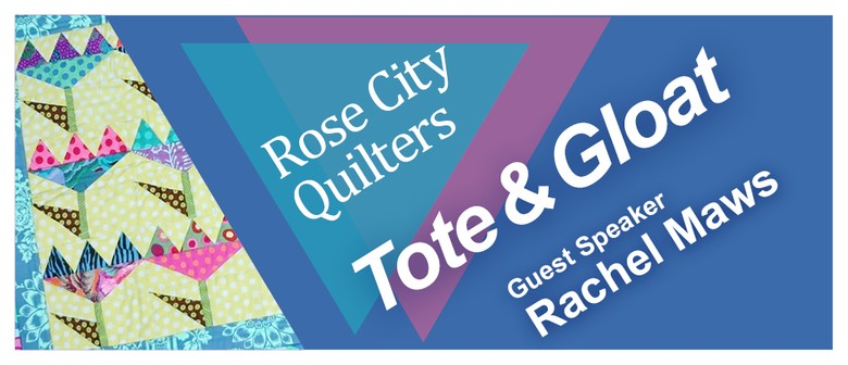 Rose City Quilters Tote and Gloat
