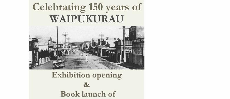 150 Years of Waipukurau - Exhibition Opening