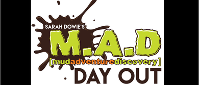 Sarah Dowie's M.A.D Day Out