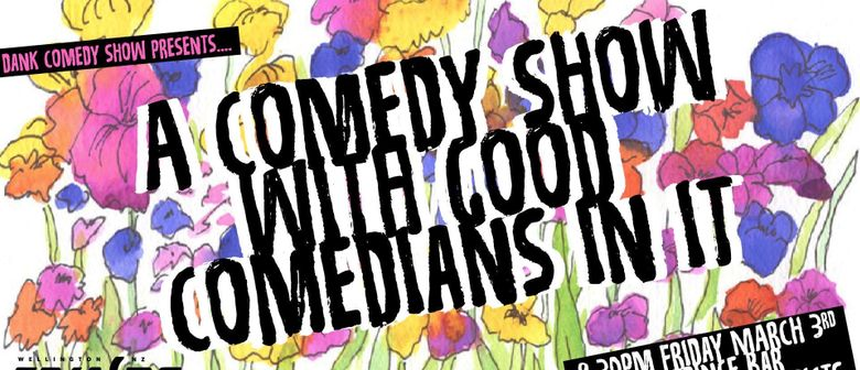 A Comedy Show With Good Comedians In It: NZ Fringe Festival