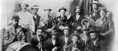 The Birth & Growth of NZ's Brass Band Movement 1840s-1920s