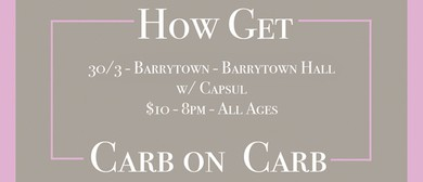 Carb On Carb and How Get (AKL)