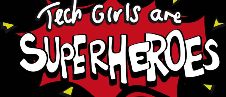 Tech Girls are Superheroes with Jewella