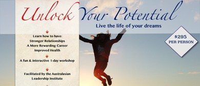 Unlock Your Potential: Live The Life You Want