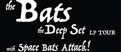 The Bats - The Deep Set Album Release Tour