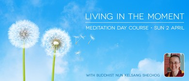 Living In the Moment - Meditation Day Course