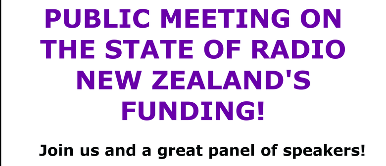 Public Meeting About the State of Radio NZ's Funding