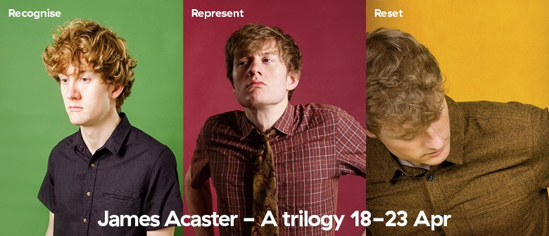 James Acaster : A Trilogy - Recognise - Represent - Reset