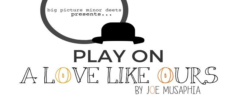 Play On: A Love Like Ours By Joe Musaphia