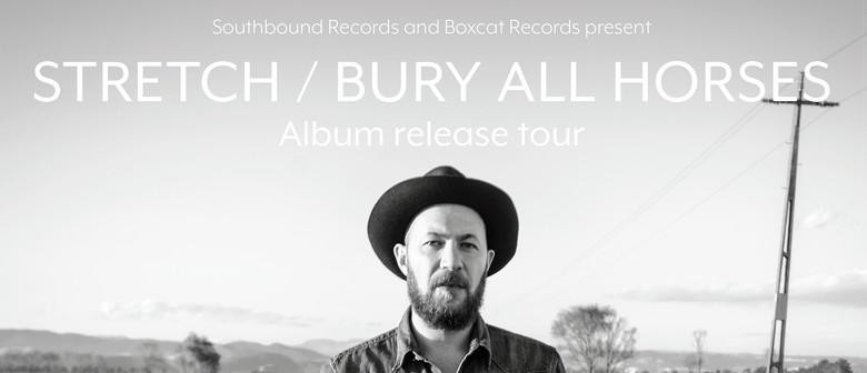 Stretch - Bury All Horses Tour