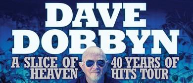 Dave Dobbyn - A Slice Of Heaven: 40 Years Of Hits