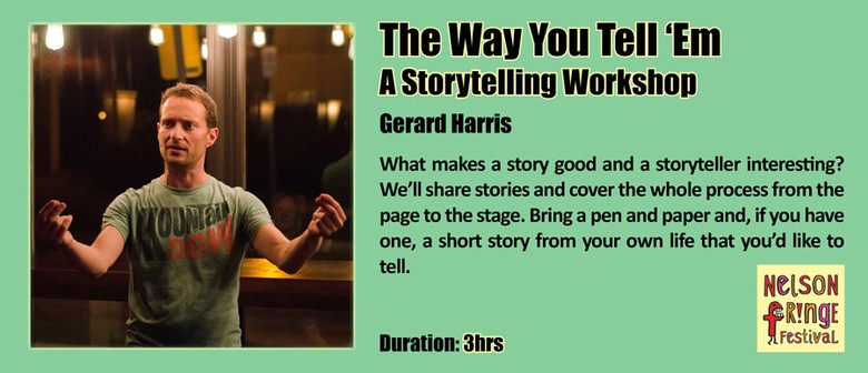 The Way You Tell 'Em - A Storytelling Workshop