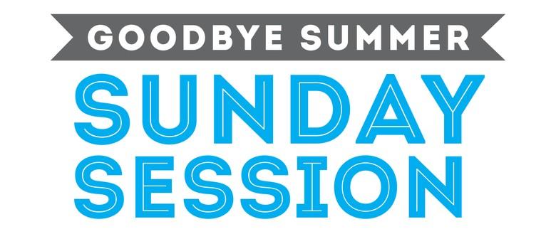 Goodbye Summer Sunday Session