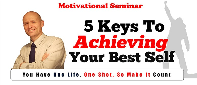 5 Keys to Achieving Your Best Self
