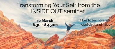 Transforming Your Self From the Inside Out