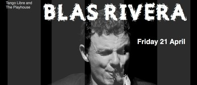An Evening With Blas Rivera
