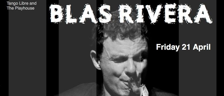 An Evening With Blas Rivera