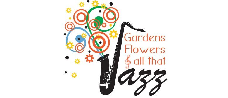 Gardens Flowers All That Jazz Taupo Eventfinda
