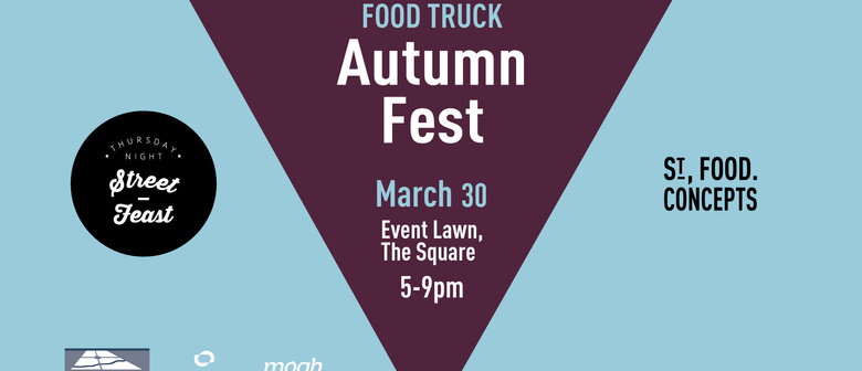 Street Feast - Food Truck Autumn Fest