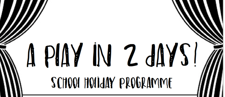 A Play In 2 Days School Holiday Programme for 8-12 Year Olds