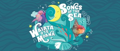Songs of The Sea - Waiata O Te Moana