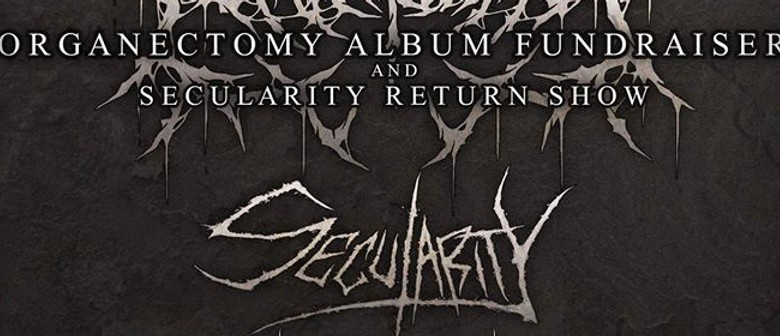Organectomy Album Fundraiser & Secularity Return Show