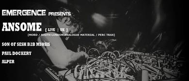 Emergence Presents - Ansome (UK)